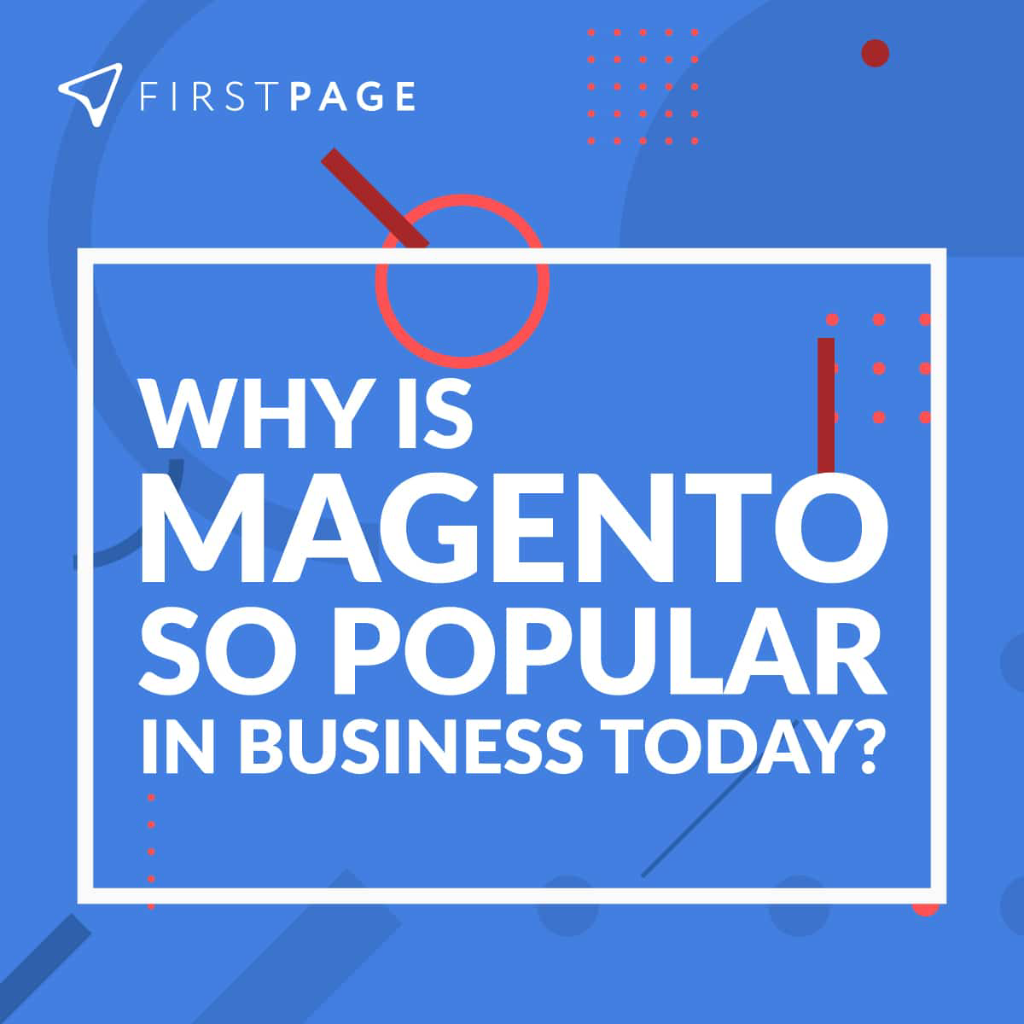 MAGENTO – WHY IS IT SO POPULAR